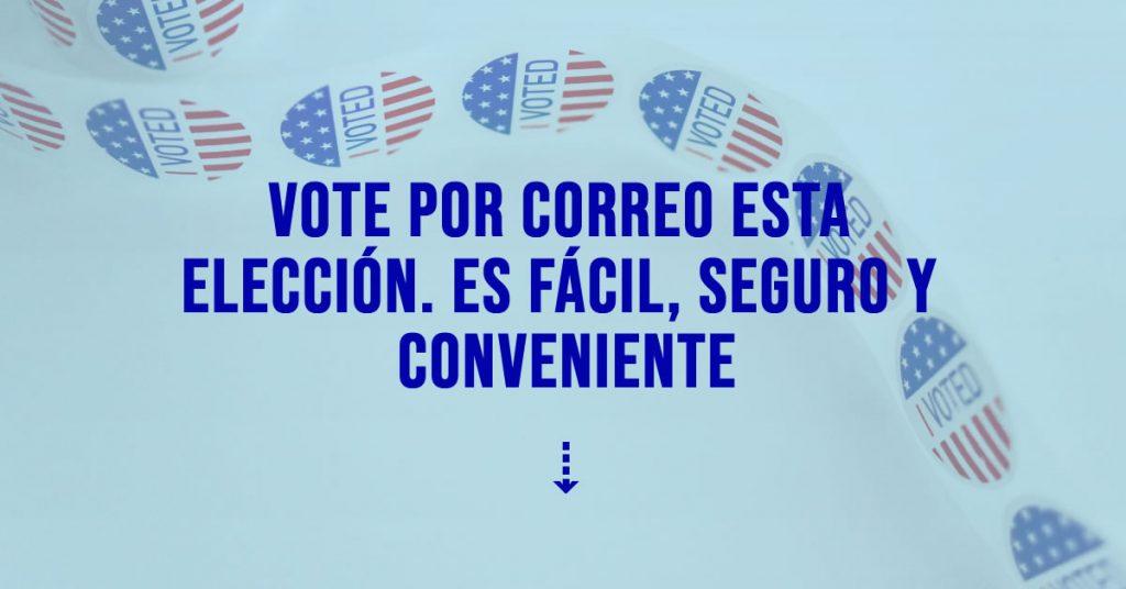 Vote Por Correo Esta Eleccion