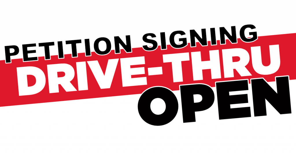 Petition Signing Drive-Thru Open